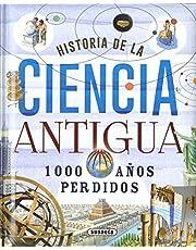 Historia De La Ciencia Antigua. 1000 años Perdidos (Biblioteca esencial)