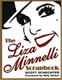 The Liza Minnelli Scrapbook, Scott Schechter, 0806526114