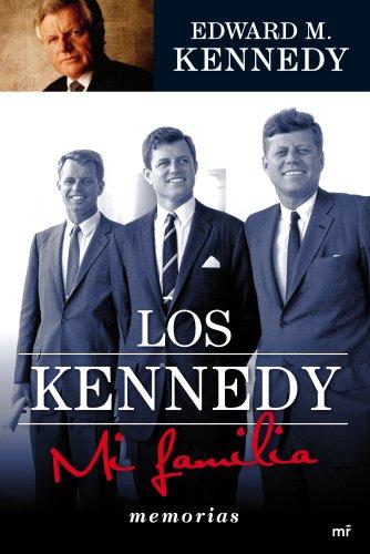 Descargar Libro Los Kennedy. Mi Familia Edward M. Kennedy