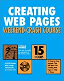 Creating Web Pages Weekend Crash Course, Charlie Morris, 0764548719