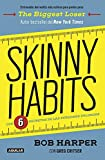Skinny Habits / Skinny Habits: The 6 secrets of thin people (Spanish Edition)