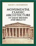 Monumental Classic Architecture in Great Britain and Ireland, Albert E. Richardson, 0486415341