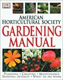 The American Horticultural Society Gardening Manual, DK Publishing, 0789459523
