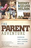 The Parent Adventure, Selma Wilson and Rodney Wilson, 0805448721