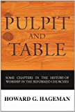 Pulpit and Table, Howard G. Hageman, 1592447554
