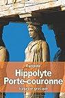 Hippolyte Porte-couronne par Euripide