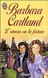 L'Amour ou la fortune par Cartland