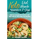 Keto Diet Miracle in  7-Steps, Instantly Lose Weight Now and Discover a New You: Ironclad Ketogenic Diet System to Take Back Your Life with a Meal Plan Included