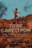 img - for To Be Cared For: The Power of Conversion and Foreignness of Belonging in an Indian Slum (The Anthropology of Christianity) book / textbook / text book