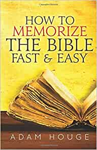 How to Memorize the Bible Fast and Easy