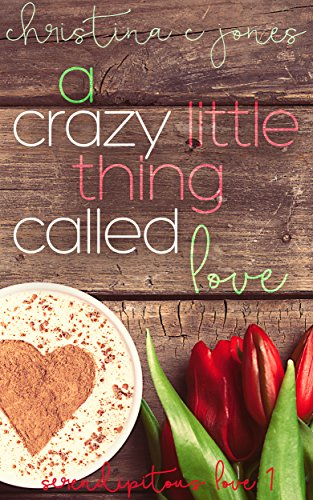 A Crazy Little Thing Called Love (Serendipitous Love Book 1) (Called Thing A Little Love Crazy)