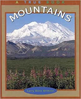 Image result for true book mountains larry Dane Brimner