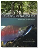 The Fish in the Forest: Salmon and the Web of Life