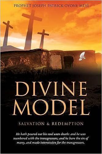 Divine Model: Prophet Joseph Patrick Oyone Meye