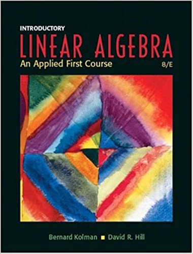 Introductory Linear Algebra An Applied First Course 8th Edition
