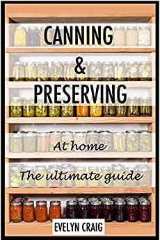 Canning and preserving at home the ultimate beginners guide canning canning books canning