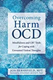 Product review for Overcoming Harm OCD: Mindfulness and CBT Tools for Coping with Unwanted Violent Thoughts