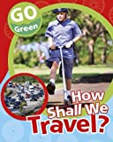 How Shall We Travel?, Helen Lanz, 1597713023