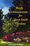Woody Ornamentals for Deep South Gardens, David J. Rogers and Constance Rogers, 0813010217