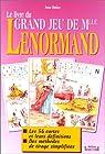 Le livre du grand jeu de Mlle Lenormand par Jean-Didier