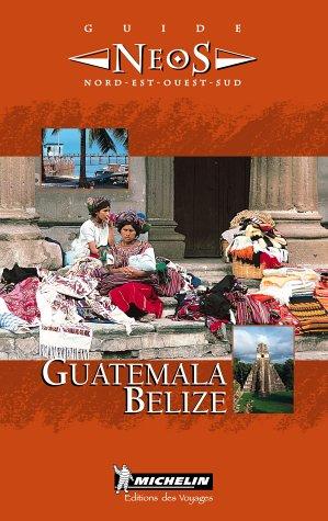 Michelin NEOS Guide Guatemala Belize, 1e