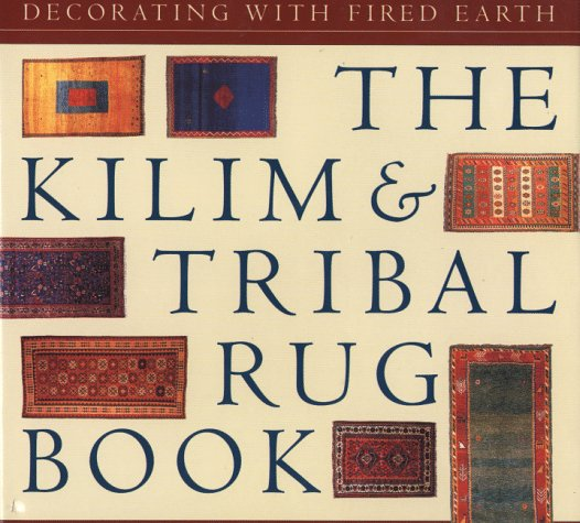 Kilim and Tribal Rug Book: Decorating with