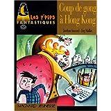 Coup De Gong a Hong Kong