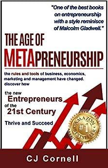 The Age of Metapreneurship: 21st Century Entrepreneurship by [Cornell, CJ]