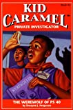 img - for The Werewolf of PS 40 (Kid Caramel, Private Investigator, Book 2) book / textbook / text book