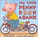 My Little Penny Book and Bank, Betty Ann Schwartz, 0689834365