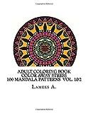 Adult Coloring Book: Color Away Stress  100 Mandala Patterns  Vol. 1&2