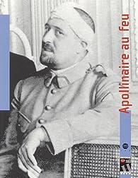 Apollinaire au feu par  Historial de la Grande guerre