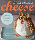 Great Balls of Cheese, Michelle Buffardi, 1118497201