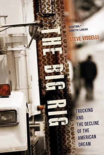 The Big Rig: Trucking and the Decline of the American ()