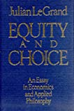 Equity and Choice, Julian Le Grand, 004350065X