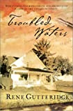 Troubled Waters, Rene Gutteridge, 0764226444