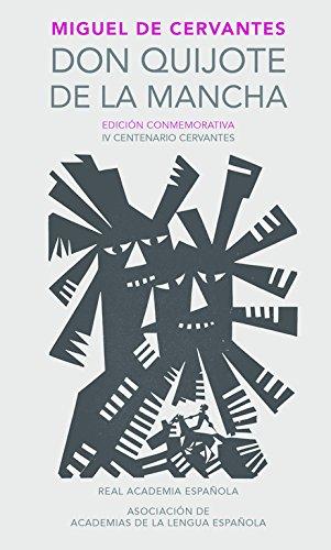 Don Quijote de la Mancha. Edición RAE / Don Quixote de la Mancha. RAE (Real Academia Espanola) (Spanish Edition)