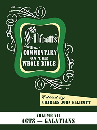 Ellicott's Commentary on the Whole Bible Volume VII: Acts to Galatians ebook