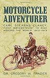 Motorcycle Adventurer, Gregory Frazier, 1450221416