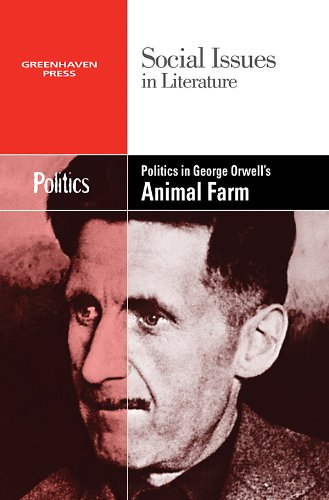 Politics in George Orwell's Animal Farm (Social Issues in Literature)