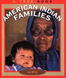 American Indian Families, Jay Miller, 0516260898