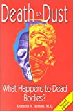Death to Dust : What Happens to Dead Bodies, Iserson, Kenneth V., 1883620228