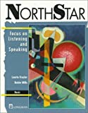NorthStar : Focus on Listening and Speaking, Frazier, Laurie and Mills, Robin, 020157179X