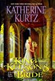 King Kelson's Bride, Katherine Kurtz, 0441007325