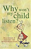 img - for Why Won't My Child Listen? book / textbook / text book