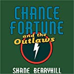 Chance Fortune and the Outlaws: Adventures of Chance Fortune | Sherry Berryhill