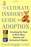 The Ultimate Insider's Guide to Adoption, Elizabeth Swire Falker, 0446697303