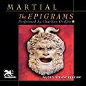 The Epigrams Audiobook by  Martial, James Michie (translator) Narrated by Charlton Griffin