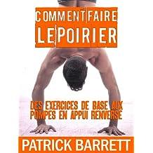 Comment faire le poirier: Des exercices de base aux pompes en appui renversé (French Edition)