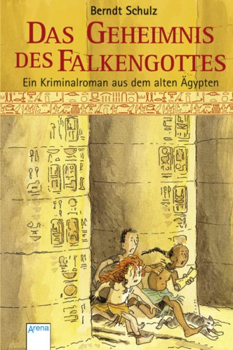 Das Geheimnis des Falkengottes: Ein Kriminalroman aus dem alten Ägypten